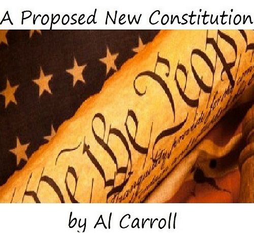Politicians, Support Al Carroll's A Proposed New Constitution & Constitutional Convention