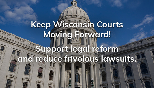 Support Wisconsin Legal Reform  - Act Now!